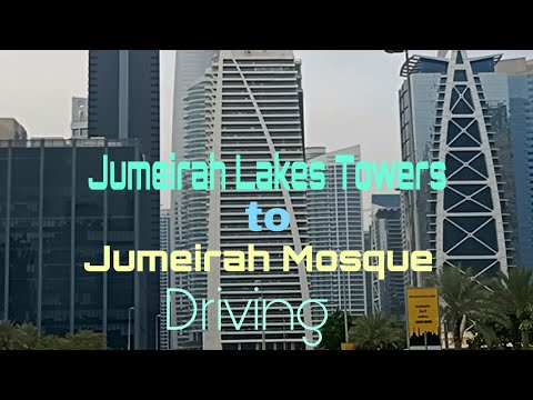 DRIVING / JUMEIRAH LAKES TOWERS TO JUMEIRAH MOSQUE