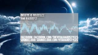 Delete & Warface - The Baddest (Original Mix)