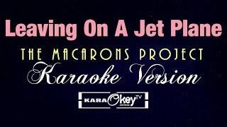 LEAVING ON A JET PLANE - The Macarons Project [FEMALE VERSION] (KARAOKE)