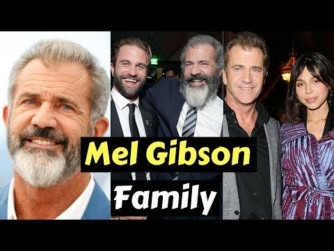 Actor Mel Gibson Family Photos with Former Partner, Son, Daughter, Brother & Father