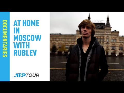 At Home With Rublev In Moscow 2017