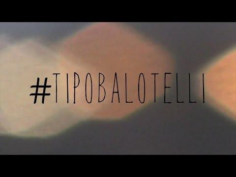 #TIPOBALOTELLI