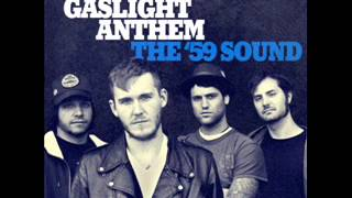 The Gaslight Anthem - The '59 Sound (2008) [Full Album]