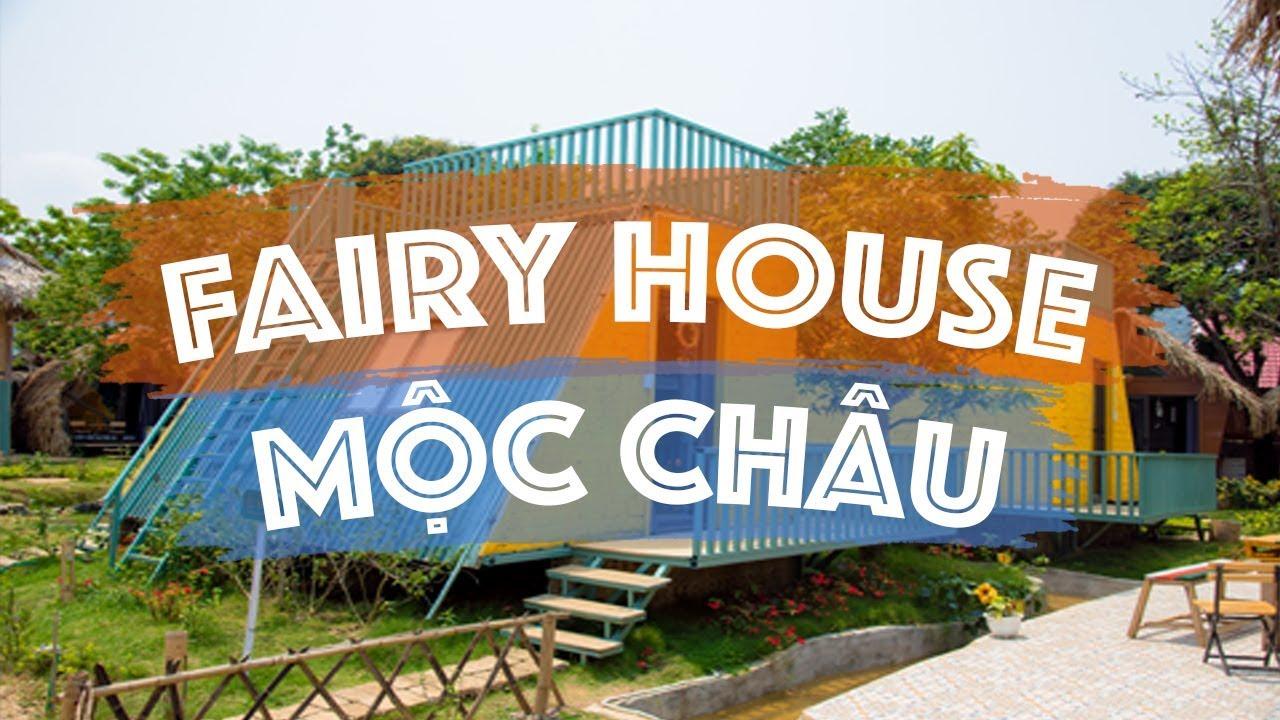 [REVIEW] – HOMESTAY FAIRY HOUSE MỘC CHÂU   Nơi dừng chân nghỉ dưỡng, chụp ảnh siêu chất, vintage.