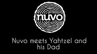 NUVO Meets Yahtzel (and Dad)