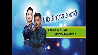 Anisa Rahma Feat. Gerry Mahesa - Rindu Terobati (Official Video)