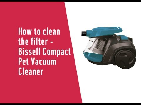 How to clean the filter - Bissell Compact Pet Vacuum Cleaner (6319908 & 6266886)