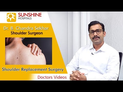 Watch Dr. B. Chandra Sekhar, Consultant Shoulder Surgeon talk about Shoulder Replacement Surgery
