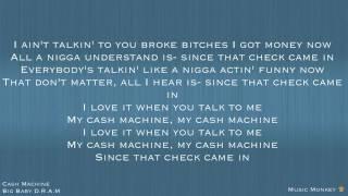 Big Baby D R A M Cash Machine