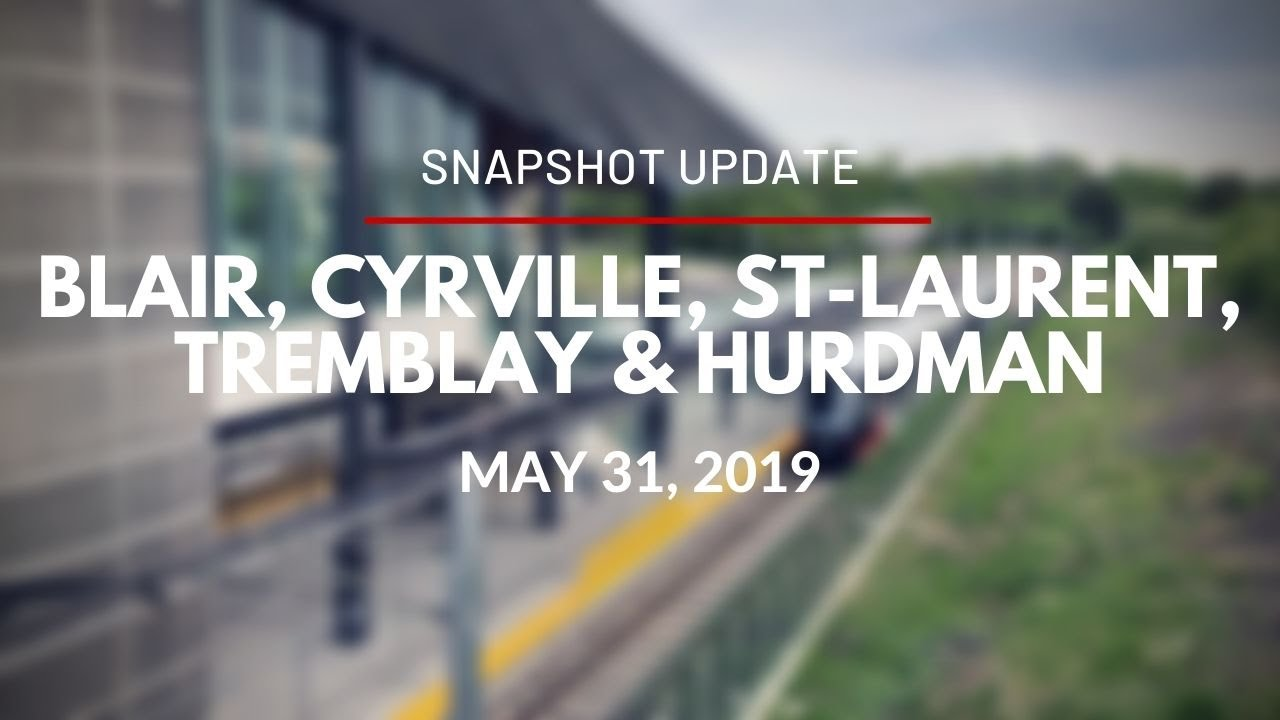 O-Train - Video Snapshot of Blair, Cyrville, St. Laurent, Tremblay and Hurdman - May 31, 2019