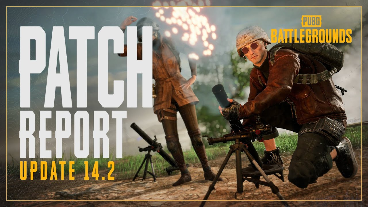 Patch Report #14.2 - New Weapon: Mortar, M79 and others   PUBG