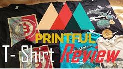 In Depth Printful T- Shirt Review! Part 1