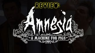 Review: Amnesia: A Machine for Pigs