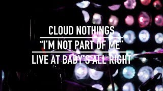 """Cloud Nothings """"I'm Not Part of Me"""" (Live at Baby's All Right)"""