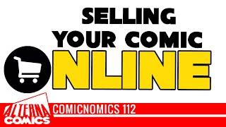 Selling Your Comics Online (special guest Serkworks Art Lab) Comicnomics 112