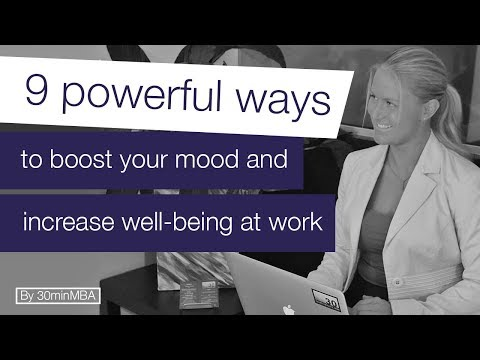 9 powerful ways to boost your mood and increase well-being at work