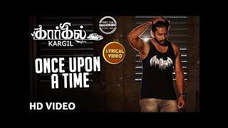 Once Upon A Time Lyrical Video Song | Kargil Tamil Songs | Jishnu Menon | Vignesh pai