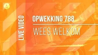Opwekking 788 - Wees welkom, Geest van God - CD40 (live video)
