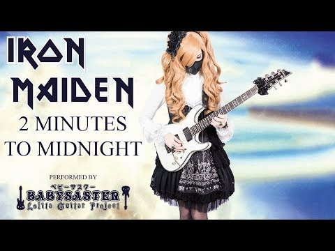 【Iron Maiden】 - 「2 Minutes to Midnight」 GUITAR COVER (Full Instrumental) † BabySaster