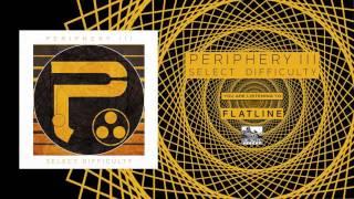 PERIPHERY - Flatline