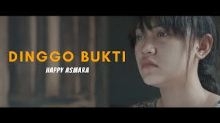 Happy Asmara Dinggo Bukti MP3