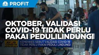 Kemenkes Sebut Per Oktober Validasi Covid-19 Tidak Perlu Pakai PeduliLindungi
