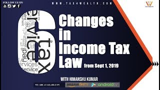 6 Changes in Income Tax Law from Sept 1 2019 | Section 194DA| 194M 94IA| 194N| 285BA