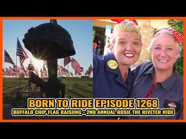 FULL SHOW Born To Ride TV Episode #1268 - Buffalo Chip Flag Raising, Rosie The Riveter Ride