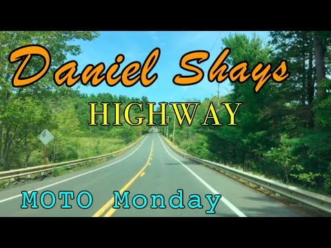 Daniel Shays Highway / MOTO Monday