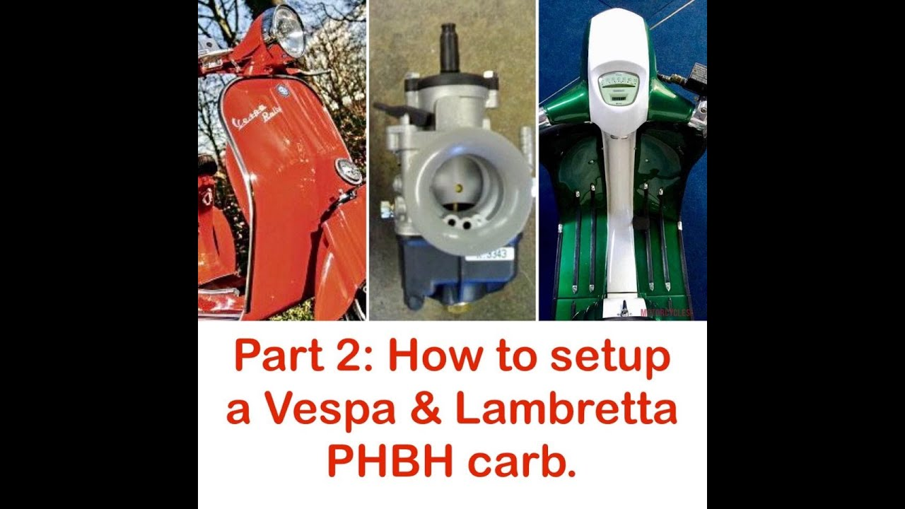 Part 2: How to set-up a Dellorto PHBH carburettor on almost every Lambretta & Vespa scooter!