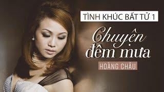 Chuyện Đêm Mưa [ HD ] - Hoàng Châu