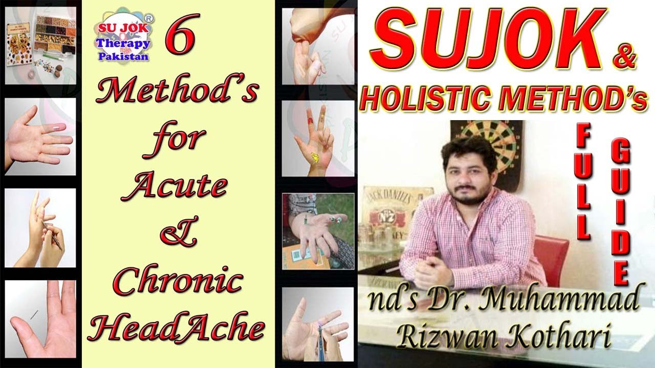 Headache (Sar Dard) Treatment by 6 Easy Methods |Sujok|Magnet|Holistic|Seed's|Acupressure Meridian.