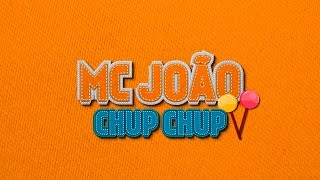 MC João - Chup Chup (Lyric Video) DJ R7