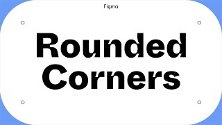 Figma Tutorial: Rounded Corners