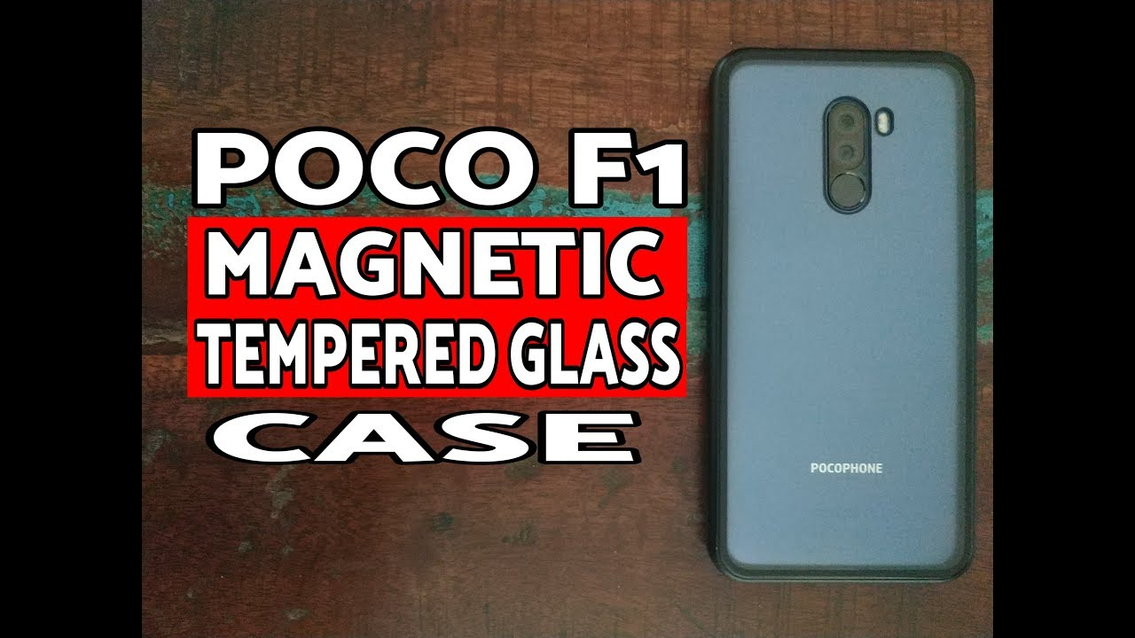 info for effba 319f7 Poco F1 Magnetic Case Review; Magnetic Tempered Glass Case Pocophone F1