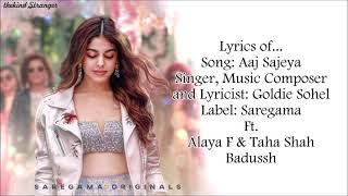 Aaj Sajeya Lyrics| Alaya F | Goldie Sohel| Punit M|Trending Wedding Song 2021 | #sneakersong | tks