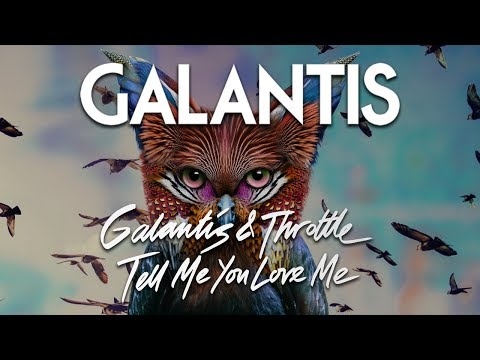 Galantis & Throttle  Tell Me You Love Me  Audio