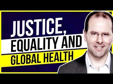 Justice, Equality and Global Health