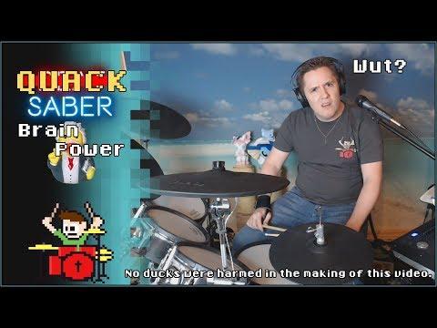 Quack Saber - Brain Power On Drums… -- The8BitDrummer