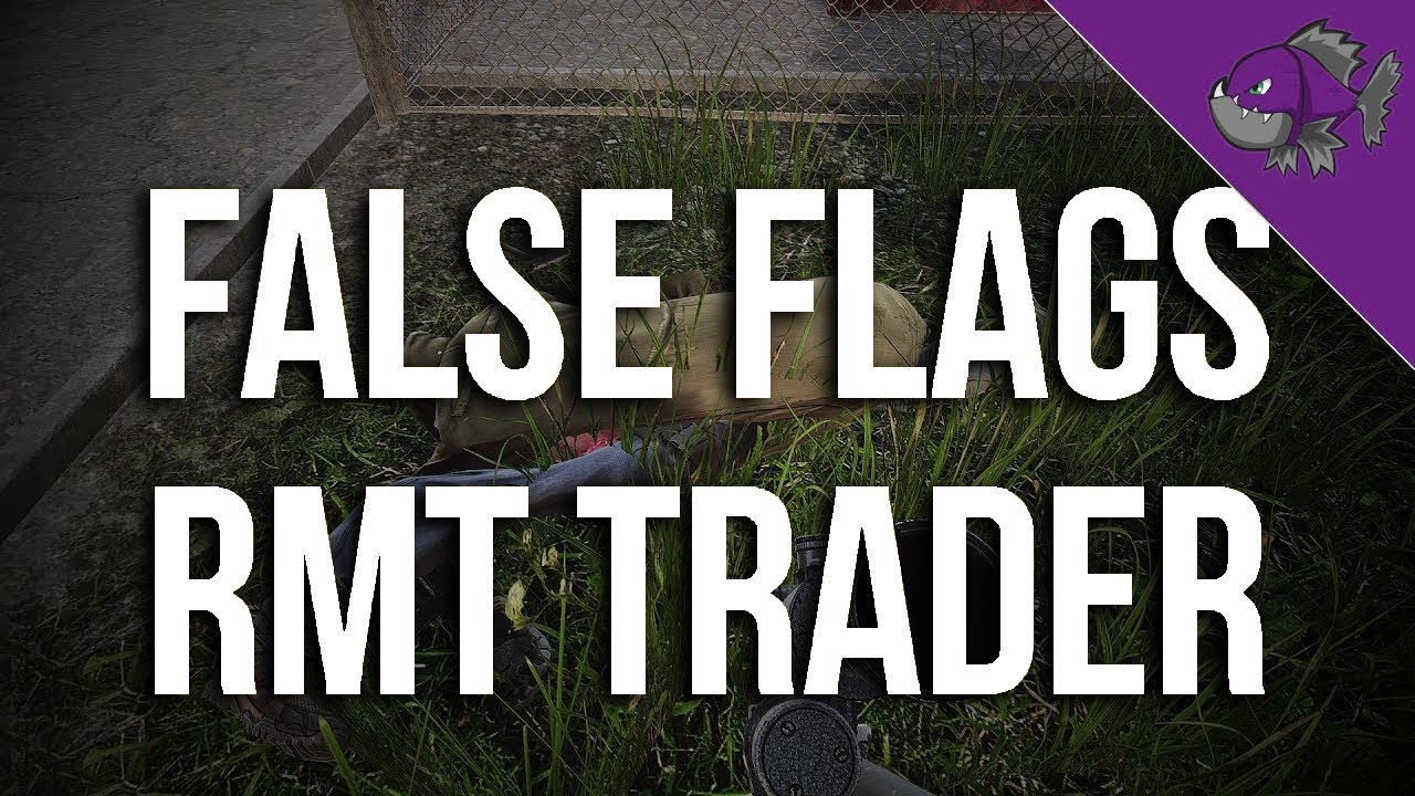 FALSE FLAGS DUE TO RMT TRADERS - Tarkov News - Escape From Tarkov