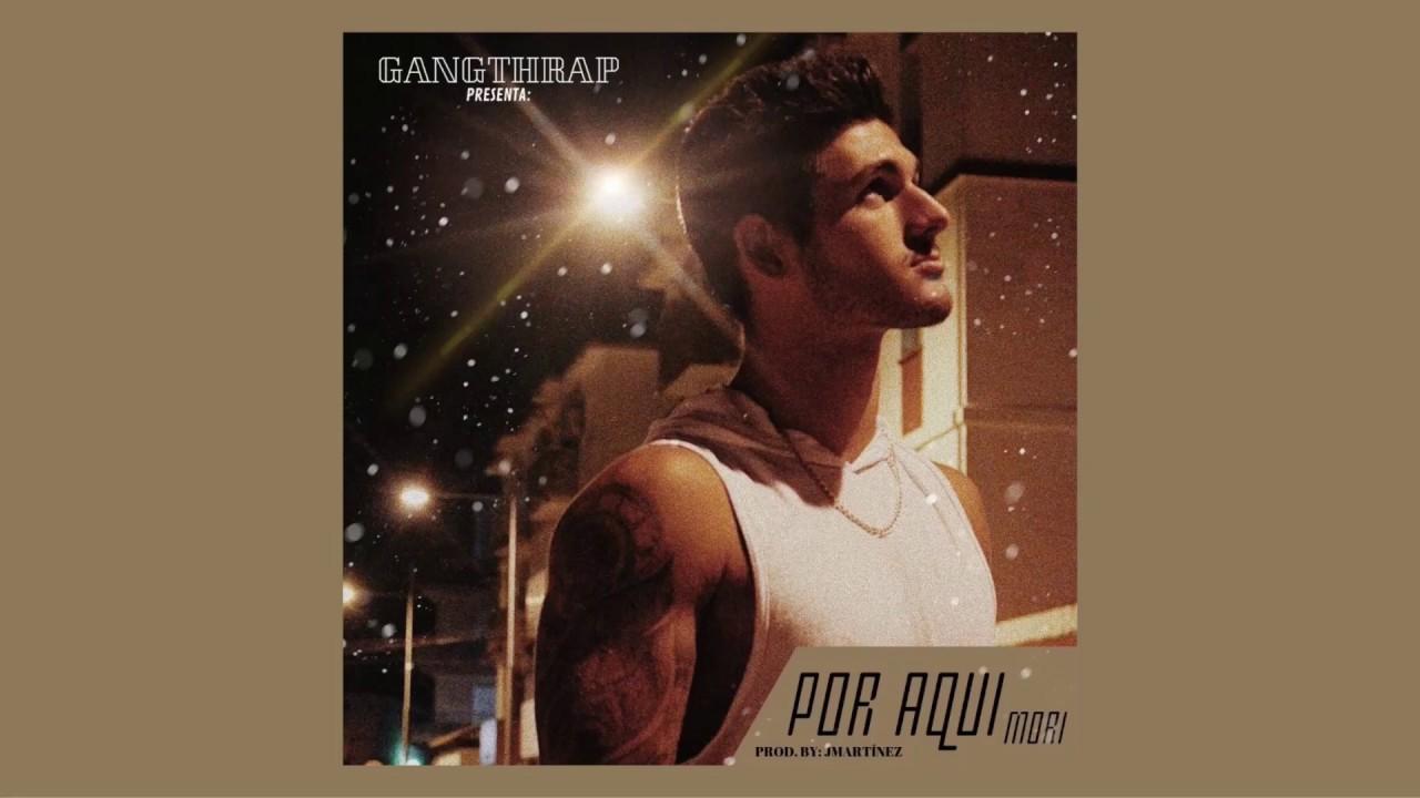 Download Por aquí - Mori (GangThrap) / Prod.Jmartinez