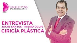 Dr. Franklin Peña | Jochy Santos | Cirugía Plástica