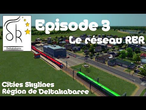 [EP3][Cities Skylines] Région de Deltakabarre - Le réseau RER