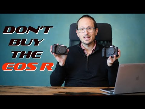 don't-buy-the-canon-eos-r-in-2020!