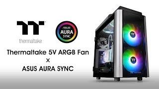 Thermaltake 5V ARGB Fans Synchronize with ASUS Aura Sync