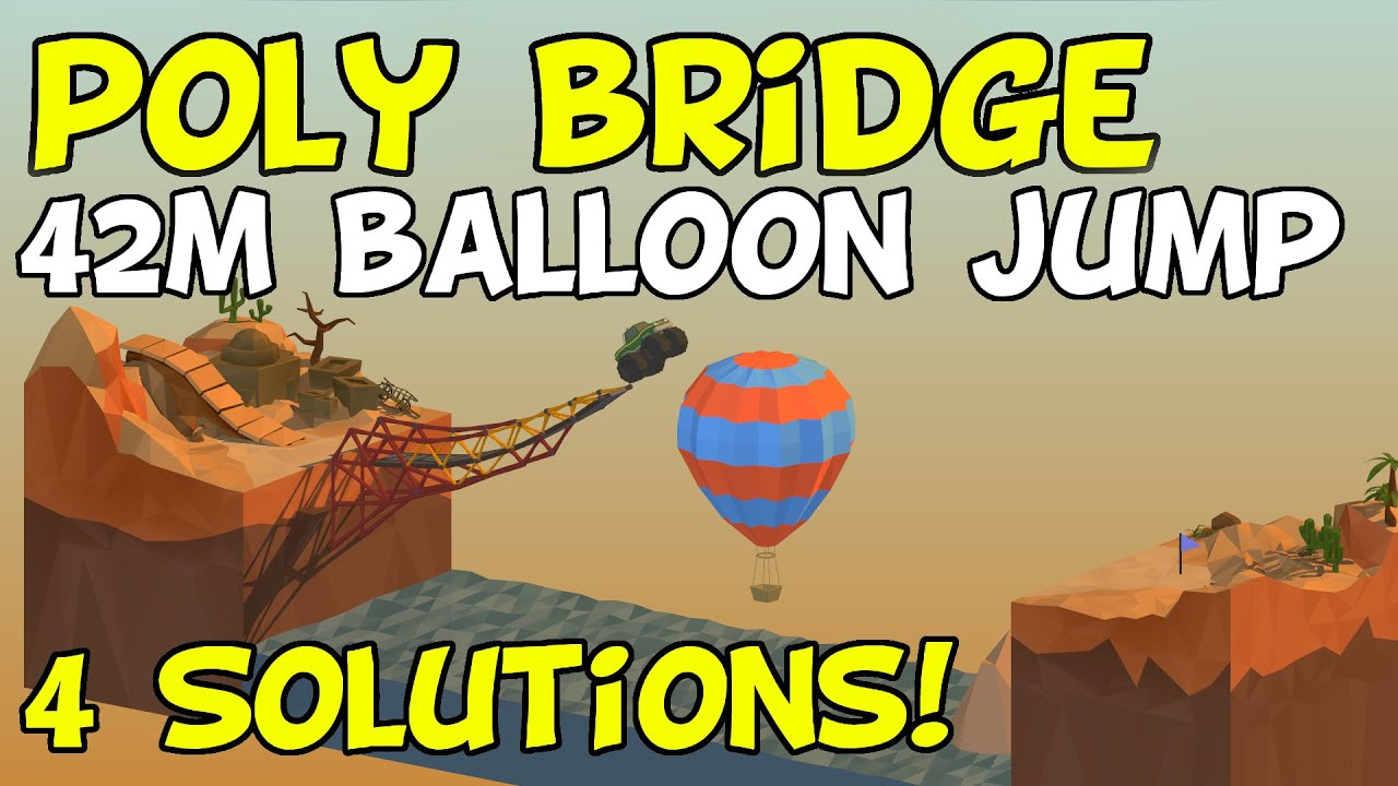 poly bridge 42m balloon jump 4 solutions youtube. Black Bedroom Furniture Sets. Home Design Ideas