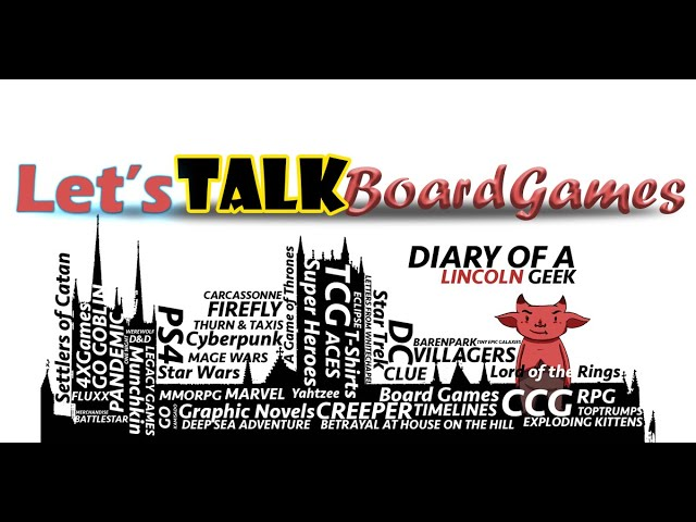 Diary of a Lincoln Geek, Let's Talk Board Games..  Episode 3