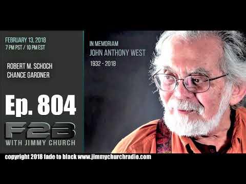 Ep. 804 FADE to BLACK : John Anthony West Tribute w/ Robert Schoch, Chance Gardner : LIVE