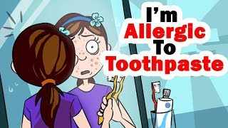 I'm Allergic To Toothpaste And Can't Brush My Teeth