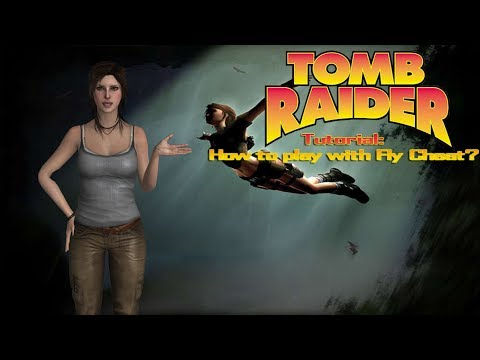 Tomb Raider: Tutorial-How To Play Fly Cheat In TR Legend & Anniversary